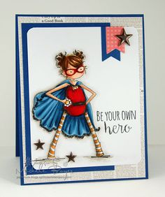 Be Your Own Hero - Stamping Bella