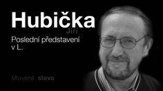 MLUVENÉ SLOVO   Hubička, Jiří   Poslední představení v L  DETEKTIVKA