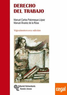 Derecho del trabajo / Manuel-Carlos Palomeque López, Manuel Álvarez de la Rosa