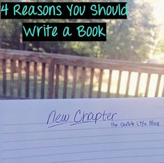 4 Reasons You Should Write a Book – THE QUIRK LIFE