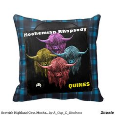 Scottish Highland Cow. Moohemian Rhapsody Pillow.  Here's a bonnie design that's aged to perfection, and ideal for any music lover. The Album cover has been given that grungy look to match the ones in your parents Record collection. It even has a wee 'hoots toots haggis sticker' on it too. As for the yellow name text, well 'Quines' is the Scottish 'Doric' name for a royal lady, and used in Aberdeen to mean a beautiful lassie!