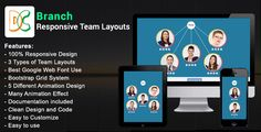 Branch - Responsive Bootstrap Team Layouts . This is a very modern Responsive Team Layouts. now you can use any website or landing page. you can chose any one and integrate your website or template. we are giving three types of Team Layouts. each team have unique design and unique animation. our item have in three types of layouts and five