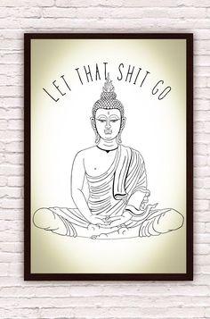 Let That Shit Go // Meditating Buddha // Yoga Zen Funny Wall Art // Yoga Art Yoga Decor // Artwork Poster Print // Bohemian Boho Decor by Clarafornia on Etsy Buddha Meditation, Meditation Space, Mary E Francis, Yoga Dekor, Art Buddha, Buddha Zen, Buddha Decor, Yoga Kunst, Wal Art