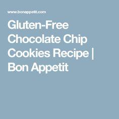 Gluten-Free Chocolate Chip Cookies Recipe | Bon Appetit