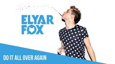 Elyar Fox - Do It All Over Again (OFFICIAL HQ PREVIEW)