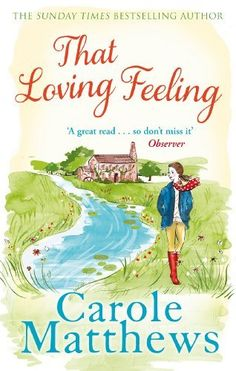 That Loving Feeling by Carole Matthews. $8.33. 448 pages. Publisher: Hachette Digital (January 1, 2013)