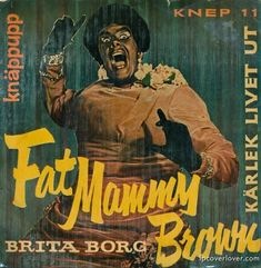 "Brita Borg  ""Fat Mammy Brown""  Knappup Records  (Sweden)   Right to the LPCL Hall of Frames from LP cover lover Peter in Sweden!  ""This is how Sweden was in the year of 1957. Britta Borg was a loved jazz singer with a very deep voice.  I found this 45rpm in a junkstore and paid 50 cents.  I have not seen it before.  Have about 3000 Lp´s many bought just for the cover so my collection is quiet mad."""