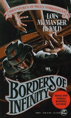Borders of Infinity: Bujold again offers tales of Miles Vorkosigan, a clever and outlandish science fiction hero for the modern era. Sci Fi Books, Comic Books, Elizabeth Moon, Lois Mcmaster Bujold, Dinosaur Hunter, Science Fiction Books, Best Novels, Fantasy Books, Learn To Read