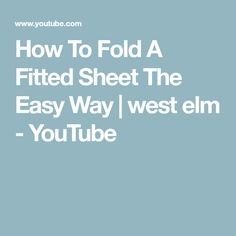 How To Fold A Fitted Sheet The Easy Way | west elm - YouTube Bedding Shop, West Elm, Storage Spaces, Cool Stuff, Learning, Easy, Youtube, Videos, Studying