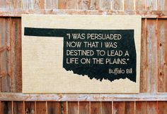 Oklahoma Sign- Buffalo Bill Quote on Burlap: Life on the Plains, 36x24 inches