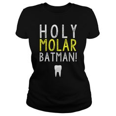 Holy Molar Batman! - Dental Tee- This funny dental shirt is perfect for anyone who loves dentistry and Batman!