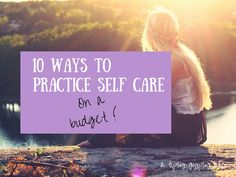 Don't forget to practice #self-care even on a budget    a tipsy gypsy life