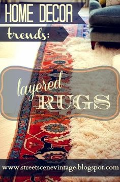 Street Scene Vintage: {Home Decor Trends:} Layered Rugs