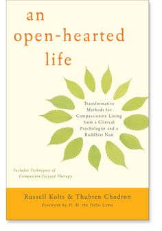 An Open-Hearted Life: Transformative Methods for Compassionate Living from a Clinical Psychologist and a Buddhist Nun: 9781611802115: Russell KoltsThubten Chodron: Books: Shambhala Publications