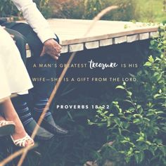 "naturallyjessica: ""Verse of the Day He who finds a wife finds what is good and receives favor from the LORD. —Proverbs 18:22 """