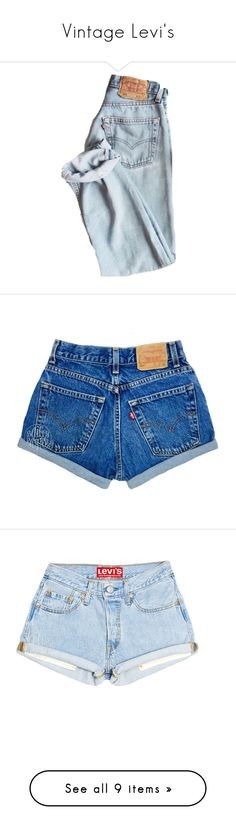 """""""Vintage Levi's"""" by xmoonagedaydreamx ❤ liked on Polyvore featuring pants, jeans, bottoms, pantalones, shorts, short, women's clothing, grey, distressed high waisted shorts and high-waisted shorts"""