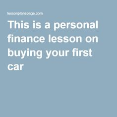 This is a personal finance lesson on buying your first car