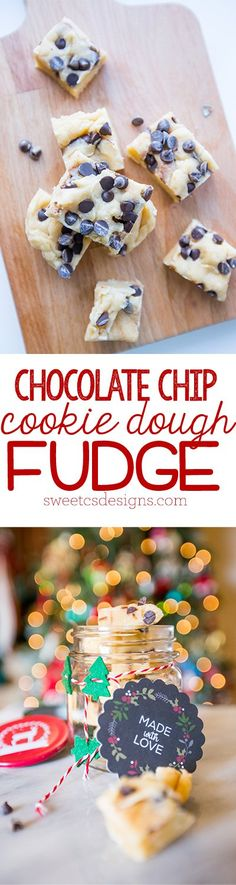 Chocolate chip cookie dough fudge- one of our favorite recipes!
