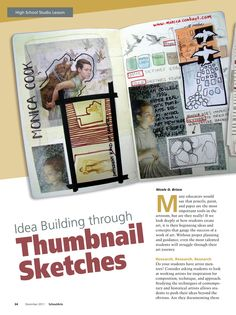 My students all have sketchbooks and before we ever pick up paint brushes or ink we do thumbnail sketches. Here is a great article on why. -A Space to Create