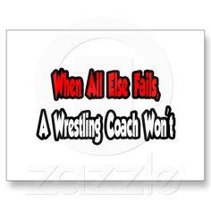 "When All Else Fails, A Wrestling Coach Won't Post Card from <a href=""http://www.dralexjimenez.com/category/athletes/"" rel=""nofollow"" target=""_blank"">www.dralexjimenez...</a>"