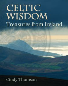 """Lovely Ireland countryside and coastline - this image is the book cover of """"Celtic Wisdom"""" by Cindy Thompson Christmas Books, Merry Christmas, Easter Books, Halloween Books, Irish Eyes, Day Book, Luck Of The Irish, Picts, Memorial Day"""
