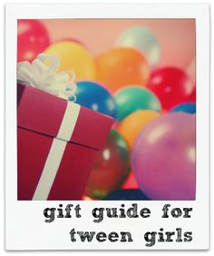 Gift Guide for Tween Girls. Such great ideas!