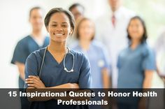 15 Inspirational And Funny Sayings To Honor Health Professionals