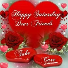 Happy Saturday Dear Friends weekend good morning saturday saturday quotes happy saturday saturday quote saturday greeting good morning saturday saturday comment