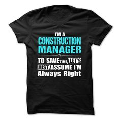 Love being -- CONSTRUCTION-MANAGER T SHIRT
