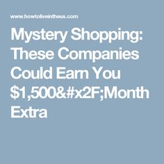 Mystery Shopping: These Companies Could Earn You $1,500/Month Extra