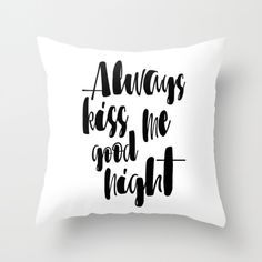 Always #Kiss Me Goodnight Pillow Cover #Cute Pillowcase #Quotes Words Black And White Pillow Case 18x18 Decorative Pillows Quirky Word Covers by WhitePrintDesign on Etsy