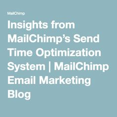 Insights from MailChimp's Send Time Optimization System | MailChimp Email Marketing Blog