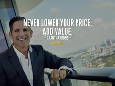 Never lower your price, add value. Rules Quotes, Hustle Quotes, Motivational Quotes For Success, Life Quotes, Inspirational Quotes, Millionaire Mentor, Millionaire Quotes, Grant Cardone Quotes, Billionaire Sayings