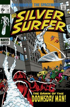 The Silver Surfer #13 - The Dawn of the Doomsday Man! (Issue)