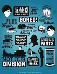 Sherlock Quotes ~ Honest to goodness, I have this design on a T-shirt and I happen to be wearing it today. :D