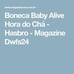Boneca Baby Alive Hora do Chá - Hasbro - Magazine Dwfs24