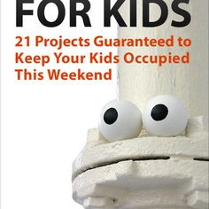 DIY 21 Projects Guaranteed to Keep Your Kids Occupied This Weekend