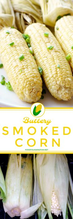 Buttery Smoked Corn on the Cob is easy to make, and smoking adds so much flavor it turns a simple side dish into something simply delectable.