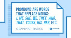 What Is a Pronoun? Pronouns make up a small subcategory of nouns. The distinguishing characteristic of pronouns is that they can be substituted for other…