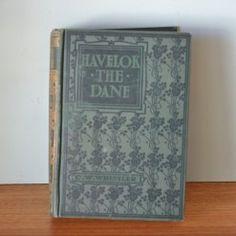 Vintage book Havelok the Dane C . W. Whistler 1899 Pub Thomas Nelson & Sons
