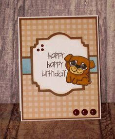 Happy Happy Birthday by Kalla Walla - Paper Smooches - Woofers & Tweeters, Sentiment Sampler