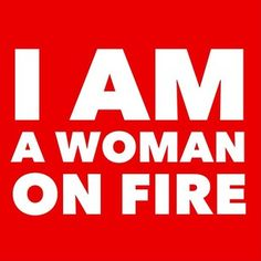 I am NOW! Bring it on - need a change in the direction of my sails.   are you!!?? #womenonfire  www.womenonfire.com