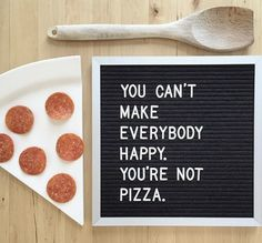 Let's be honest, you're not pizza