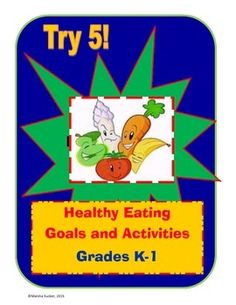 Healthy Eating  Bundle Grades  K-1 - Activities for meeting five different healthy eating goals.