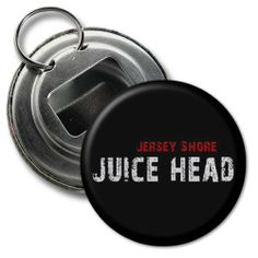 JUICE HEAD Jersey Shore Slang Fan 2.25 inch Button Style Bottle Opener with Key Ring by Creative Clam. $4.25. This 2.25 inch Button Style Bottle Opener with Key Ring makes a great gift for yourself or someone you know. ~ This artwork can also be featured on some or all of the following products offered by Creative Clam ~ Coffee Mugs   License Plates   Patches   Ornaments   Earrings   Key Chains   Fridge Magnets   Buttons   Pocket Mirrors   Dog Tags   Shoe Tags   Pen...