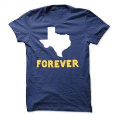 Texas Forever T Shirt, Hoodie, Sweatshirts - t shirt design #tee #teeshirt