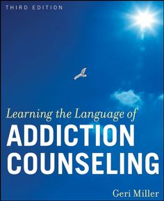 Bestseller Books Online Learning the Language of Addiction Counseling (Wiley Desktop Editions) Geri Miller $44.28  - http://www.ebooknetworking.net/books_detail-0470505230.html
