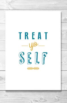 TreatYoSelf Typography Quote Poster by Shaileyann on Etsy, $12.00