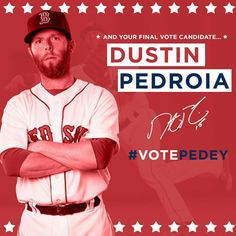 #VotePedey Vote for Pedroia @redsox.com or mlb.com/vote