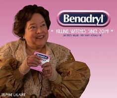 """Just feed her some Benadryl!"" 
